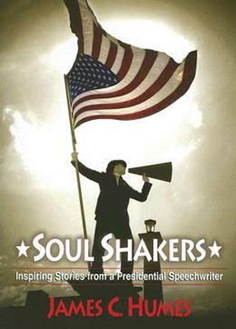 Soul Shakers: Inspiring Stories from a Presidential Speechwriter
