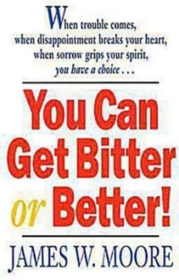 You Can Get Bitter or Better!