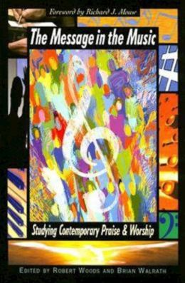 Message in the Music: Studying Contemporary Praise & Worship