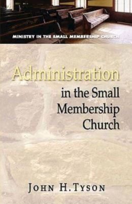 Administration in the Small Membership Church
