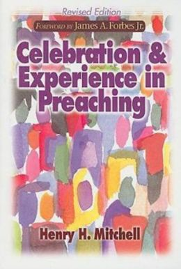 Celebration And Experience In Preaching