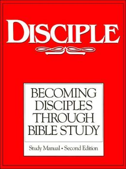 Disciple: Becoming Disciples through Bible Study: Study Manual