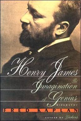 Henry James: The Imagination of Genius: A Biography