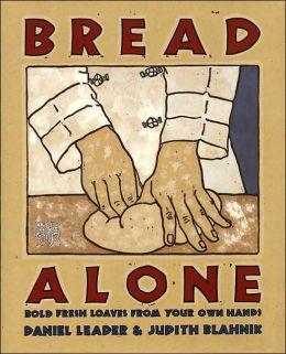 Bread Alone: Bold Fresh