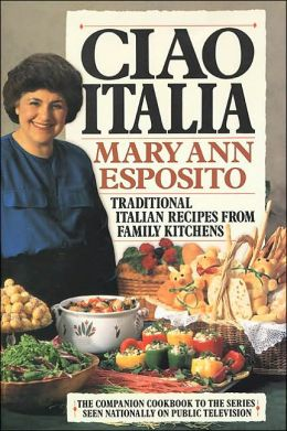 Ciao Italia: Traditional Italian Recipes from Family Kitchens
