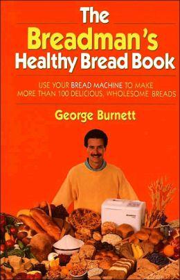 Breadman's Healthy Bread