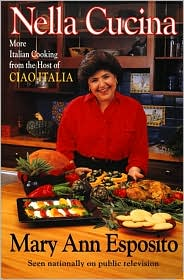 Nella Cucina: Traditional Italian Cooking from the Host of Ciao Italia