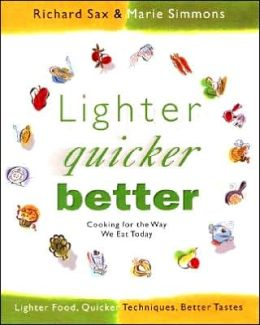 Lighter Quicker Better: Cooking for the Way We Eat Today