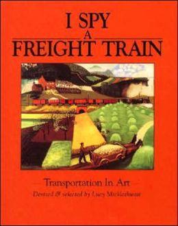 I Spy a Freight Train: Transportation in Art