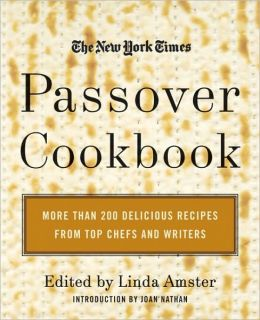 The New York Times Passover Cookbook: More than 200 Holiday Recipes from Top Chefs and Writers