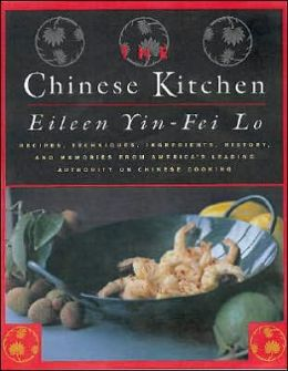 Chinese Kitchen: Recipes, Techniques, Ingredients, History, And Memories From America's Leading Authority On Chinese Cooking