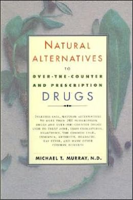 Natural Alternatives to Over-the-Counter and Prescription Drugs