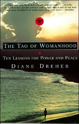 Tao of Womanhood: Ten Lessons for Power and Peace