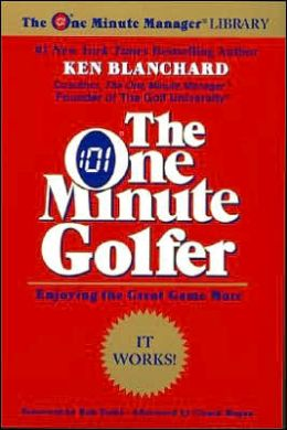 One Minute Golfer: Enjoying the Great Game More