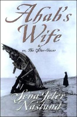 Ahab's Wife: Or, The Star-Gazer