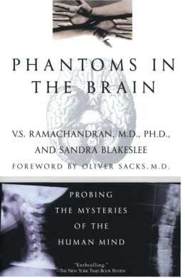 Phantoms in the Brain: Probing the Mysteries of the Human Mind