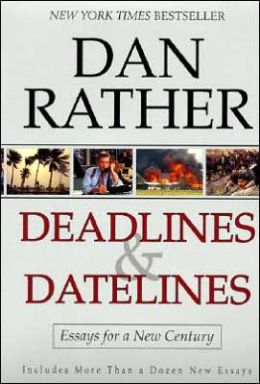 Deadlines and Datelines: Essays for a New Century