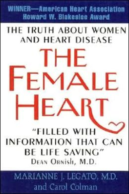 Female Heart: The Truth about Women and Heart Disease