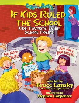 If Kids Ruled the School: More Kids' Favorite Funny School Poems