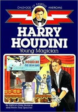 Harry Houdini: Young Magician (Childhood of Famous Americans Series)