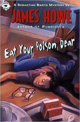 Eat Your Poison, Dear (Sebastian Barth Series)