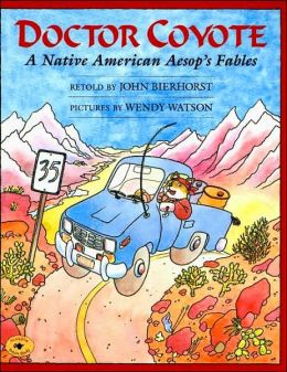 Doctor Coyote: A Native American Aesop's Fables