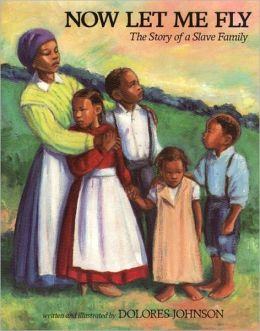 Now Let Me Fly: The Story of a Slave Family