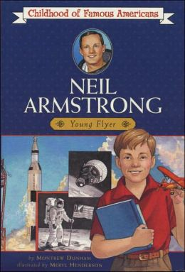 Neil Armstrong: Young Pilot (Childhood of Famous Americans Series)