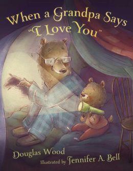 When a Grandpa Says 'I Love You'