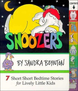 Snoozers: 7 Short Short Bedtime Stories for Lively Little Kids