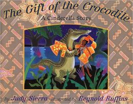Gift of the Crocodile: A Cinderella Story