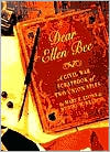 Dear Ellen Bee: A Scrapbook of the Civil War