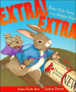 Extra! Extra!: Fairy-Tale News from Hidden Forest