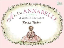 is for Annabelle: A Doll's Alphabet