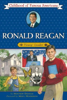 Ronald Reagan: Young Leader (Childhood of Famous Americans Series)