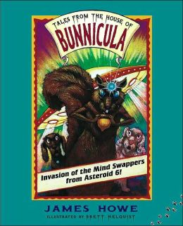 Invasion of the Mind Swappers from Asteroid 6! (Tales from the House of Bunnicula Series)
