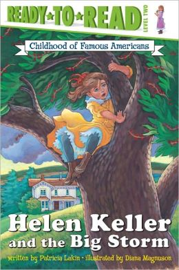Helen Keller and the Big Storm (Childhood of Famous Americans Series)