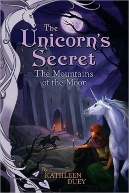 Mountains of the Moon (Unicorn's Secret Series)
