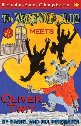 The Werewolf Club Meets Oliver Twit (Werewolf Club Series #5)