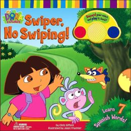 Swiper, No Swiping! (Dora the Explorer Series)