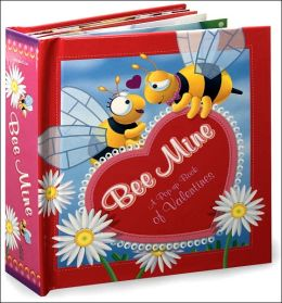 Bee Mine: A Pop-up Book of Valentines
