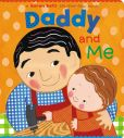 Book Cover Image. Title: Daddy and Me, Author: Karen Katz