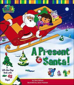 Present for Santa! (Dora the Explorer Series)