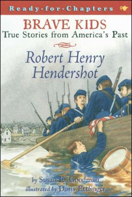 Robert Henry Hendershot (Brave Kids Ready-for-Chapters Series)