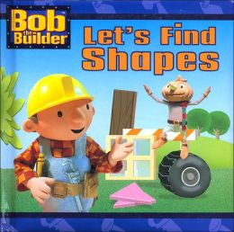 Let's Find Shapes (Bob the Builder Series)