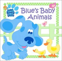Blue's Baby Animals ( Blues Clues Series)