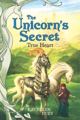 True Heart (Unicorn's Secret Series)
