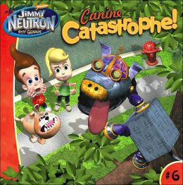 Canine Catastrophe! (Jimmy Neutron Boy Genius Series)