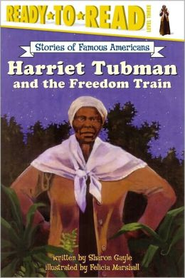 Harriet Tubman and the Freedom Train (Childhood of Famous Americans Series)