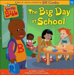The Big Day at School (Little Bill Series #6)